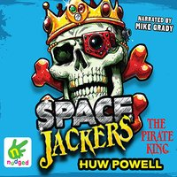 Spacejackers: The Pirate King - Huw Powell