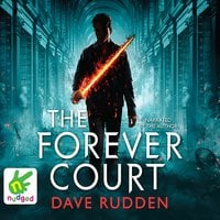 The Forever Court: Knights of the Borrowed Dark, Book 2 - Dave Rudden