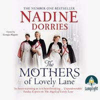 The Mothers of Lovely Lane: Lovely Lane, Book 3 - Nadine Dorries