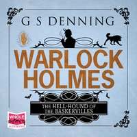 Warlock Holmes: The Hell-Hound of the Baskervilles - G.S. Denning