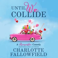 Until We Collide - Charlotte Fallowfield