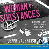 Woman of Substances: A Journey into Addiction and Treatment - Jenny Valentish
