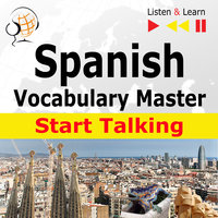 Spanish Vocabulary Master: Start Talking (30 Topics at Elementary Level: A1-A2 – Listen & Learn) - Dorota Guzik