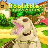 Doolittle: The Dog Who Yawned Too Much - Alli Goodhart