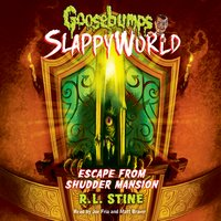 Goosebumps Slappyworld #5: Escape from Shudder Mansion - R.L. Stine