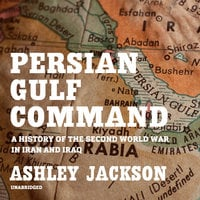 Persian Gulf Command - Ashley Jackson