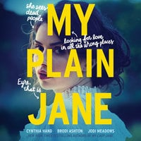 My Plain Jane - Cynthia Hand,Brodi Ashton,Jodi Meadows