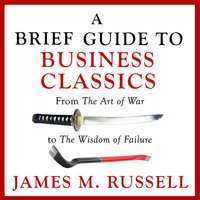 A Brief Guide to Business Classics - James M. Russell