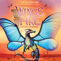 Wings of Fire, Book #11: The Lost Continent - Tui T. Sutherland