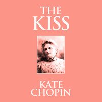 The Kiss - Kate Chopin