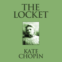 The Locket - Kate Chopin