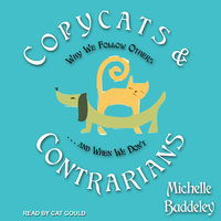 Copycats and Contrarians: Why We Follow Others... and When We Don't - Michelle Baddeley