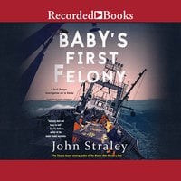 Baby's First Felony - John Straley