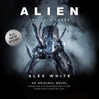Alien: The Cold Forge - Alex White