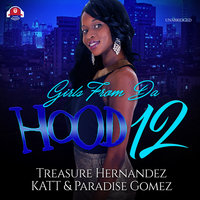 Girls from da Hood 12 - Treasure Hernandez,Katt,Paradise Gomez