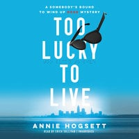 Too Lucky to Live - Annie Hogsett