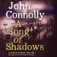 A Song of Shadows - John Connolly
