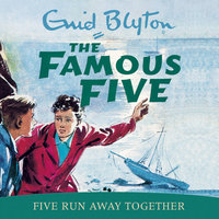 Five Run Away Together - Enid Blyton