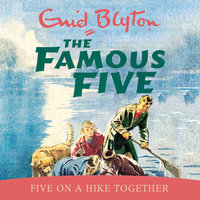 Five On A Hike Together - Enid Blyton