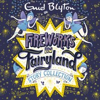 Fireworks in Fairyland Story Collection - Enid Blyton