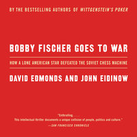 Bobby Fischer Goes to War - David Edmonds,John Eidinow