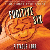 Fugitive Six - Pittacus Lore