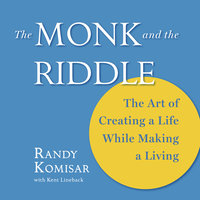 The Monk and the Riddle - Kent Lineback,Randy Komisar