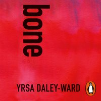 bone - Yrsa Daley-Ward