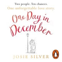 One Day in December: The Most Heart-Warming Debut of Autumn 2018 - Josie Silver