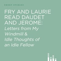 Fry and Laurie Read Daudet and Jerome - Alphonse Daudet,Jerome K. Jerome