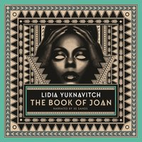The Book of Joan - Lidia Yuknavitch