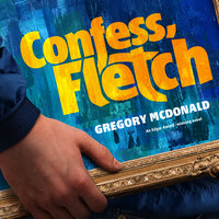 Confess, Fletch - Gregory Mcdonald