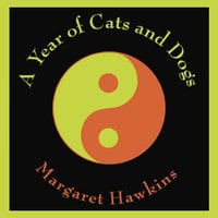 A Year of Cats and Dogs - Margaret Hawkins