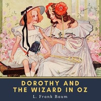 Dorothy and the Wizard in Oz - L. Frank Baum