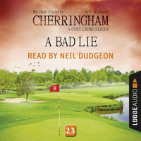 A Bad Lie - Cherringham - A Cosy Crime Series: Mystery Shorts 23 (Unabridged) - Matthew Costello,Neil Richards