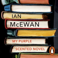 My Purple Scented Novel - Ian McEwan