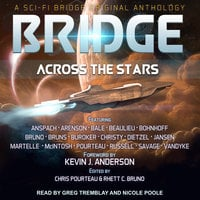Bridge Across the Stars: A Sci-Fi Bridge Original Anthology - Maya Kaathryn Bohnhoff,Will McIntosh,Patty Jansen,Lucas Bale,Daniel Arenson,Josi Russell,Felix R. Savage,Jason Anspach,Steve Beaulieu,Rhett C. Bruno,David Bruns,Lindsay Buroker,Ann Christy,Chris Dietzel,Craig Martelle,Chris Pourteau,David VanDyke