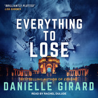 Everything To Lose - Danielle Girard
