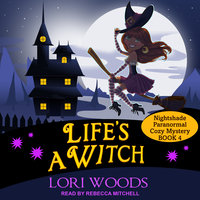 Life's A Witch - Lori Woods