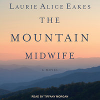The Mountain Midwife - Laurie Alice Eakes
