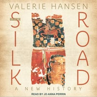 The Silk Road: A New History - Valerie Hansen