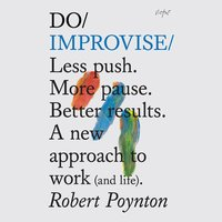 Do Improvise - Robert Poynton