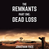 The Remnants: Dead Loss - Jonathan Face