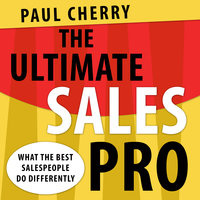 The Ultimate Sales Pro - Paul Cherry
