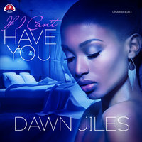 If I Can't Have You - Dawn Jiles