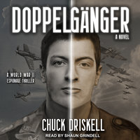 Doppelgänger: A World War II Espionage Thriller - Chuck Driskell