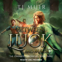 Between Luck and Magic - TJ Muir