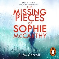 The Missing Pieces of Sophie McCarthy - B M Carroll