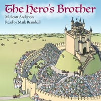 The Hero's Brother - M. Scott Anderson