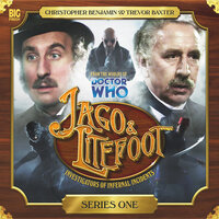 Jago & Litefoot - Series 01 - Justin Richards, Jonathan Morris, Andy Lane, Alan Barnes